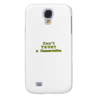 Can't TRUST a Conservative The MUSEUM Zazzle Gifts Galaxy S4 Case