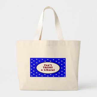 Can't TRUST a Liberal Blue 2 Stars The MUSEUM Zazz Jumbo Tote Bag