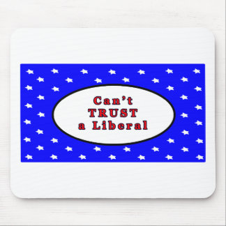 Can't TRUST a Liberal Blue 2 Stars The MUSEUM Zazz Mouse Pad
