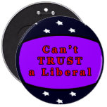 Can't TRUST a Liberal Blue Stars The MUSEUM Zazzle Pinback Buttons