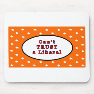 Can't TRUST a Liberal Orange Stars The MUSEUM Zazz Mouse Pad