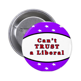 Can't TRUST a Liberal Purple Stars The MUSEUM Zazz 2 Inch Round Button