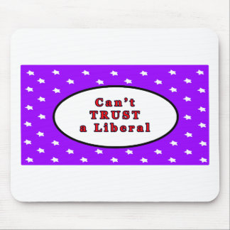 Can't TRUST a Liberal Purple Stars The MUSEUM Zazz Mouse Pad