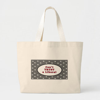 Can't TRUST a Liberal Silver Stars The MUSEUM Zazz Jumbo Tote Bag