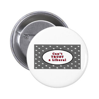 Can't TRUST a Liberal Silver Stars The MUSEUM Zazz 2 Inch Round Button