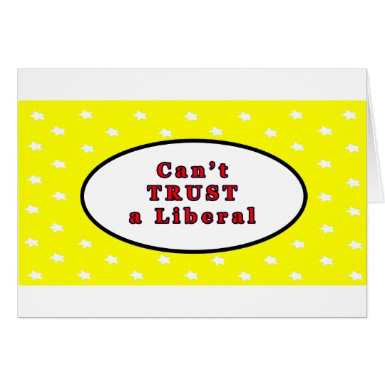 Can't TRUST a Liberal Yellow Stars The MUSEUM Zazz Card