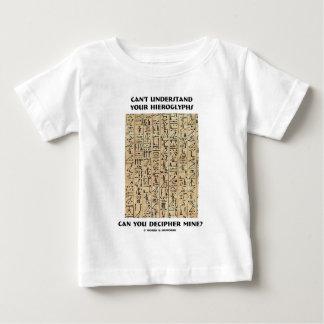 Can't Understand Your Hieroglyphs Decipher Mine? Baby T-Shirt