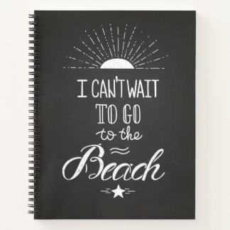 Can'T Wait To Go To The Beach Notebook