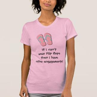 Can't wear flip flops T-Shirt