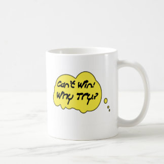 cant win why try mug