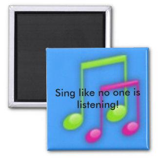 ¡Cante como nadie está escuchando! Imán Cuadrado