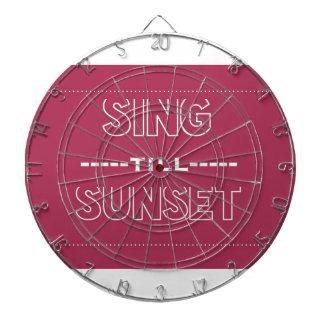 Cante hasta puesta del sol tablero de dardos