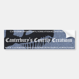 Canterbury s Courtly Creations Bumper Stickers