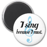 Canto porque debo regalo de la música imán redondo 5 cm