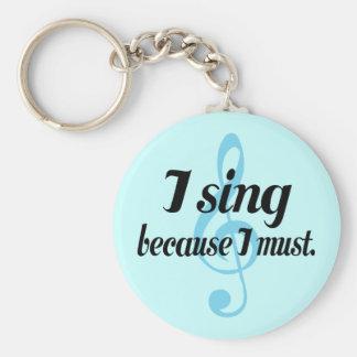 Canto porque debo regalo de la música llavero redondo tipo pin
