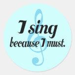 Canto porque debo regalo de la música pegatinas redondas