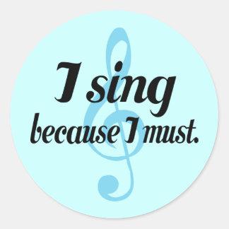 Canto porque debo regalo de la música pegatina redonda