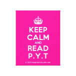 [Crown] keep calm and read p.y.t  Canvas Print