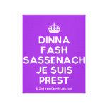 [Crown] dinna fash sassenach je suis prest  Canvas Print