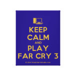 [Computer] keep calm and play far cry 3  Canvas Print
