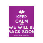 [Two hearts] keep calm and we will be back soon  Canvas Print