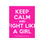 keep calm and fight like a girl  Canvas Print