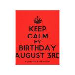 [Crown] keep calm my birthday august 3rd  Canvas Print