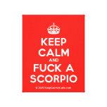 [Crown] keep calm and fuck a scorpio  Canvas Print