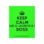 [Crown] keep calm que o jacinto é o boss  Canvas Print