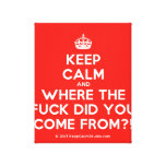 [Crown] keep calm and where the fuck did you come from?!  Canvas Print