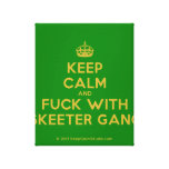 [Crown] keep calm and fuck with skeeter gang  Canvas Print