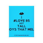 [Two hearts] i #love b5 hot tall boys that melt  Canvas Print