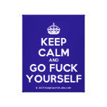 [Crown] keep calm and go fuck yourself  Canvas Print