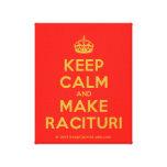 [Crown] keep calm and make racituri  Canvas Print