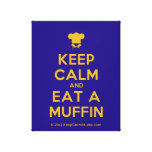 [Chef hat] keep calm and eat a muffin  Canvas Print