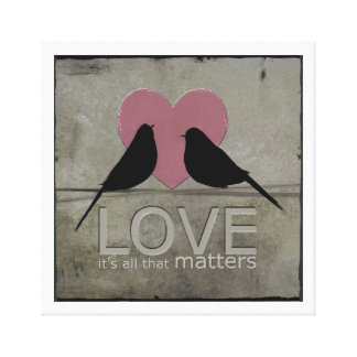 Canvas Print: Love, it's all that matters