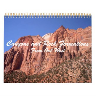 Canyons and Rock Formations From Out West Calendar