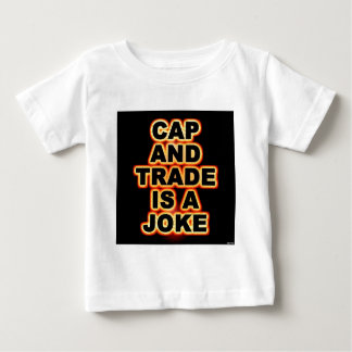 Cap And Trade Is A Joke Baby T-Shirt