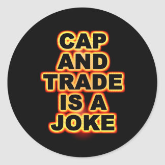 Cap And Trade Is A Joke Classic Round Sticker