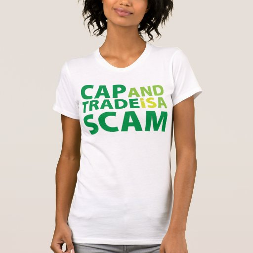 Cap and Trade is a Scam Tshirt
