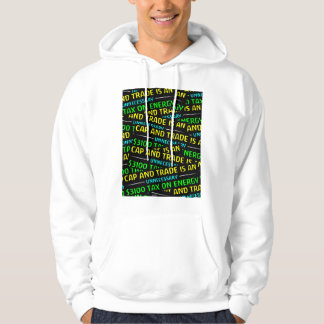 Cap And Trade Is A Tax Hoodie