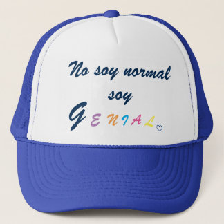Cap: I am not normal I am brilliant Trucker Hat