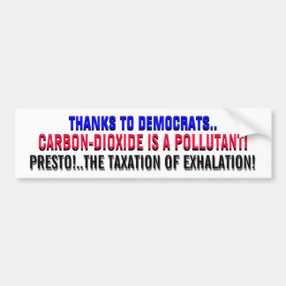 CAP IN TRADE:  NOW! ...THE TAXATION OF EXHALATION! CAR BUMPER STICKER
