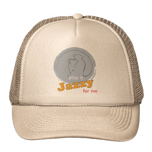 cap - play it JAZZY for me Trucker Hat