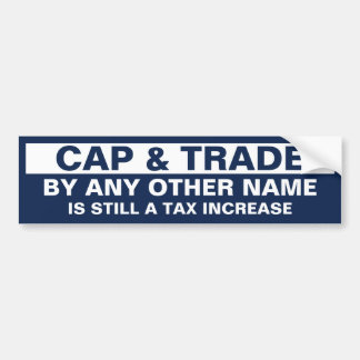 Cap & Trade By Any Other Name Bumper Sticker
