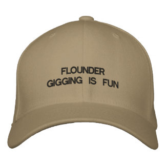 Cap with FLOUNDER GIGGING IS FUN on it. Embroidered Hat