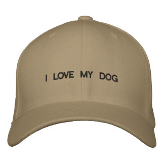 Cap with I LOVE MY DOG on front. Embroidered Baseball Cap