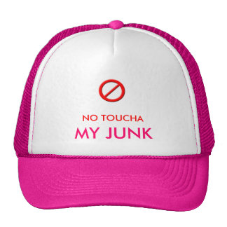 "CAP with  ""NO TOUCHA MY JUNK"" on it. Trucker Hat"