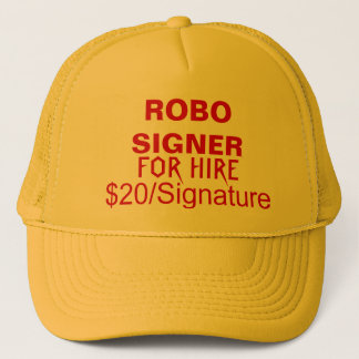 """CAP With """"ROBO SIGNER, FOR HIRE, $20/Signature"""""""