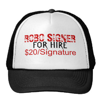 """CAP With """"ROBO SIGNER, FOR HIRE, $20/Signature"""" Trucker Hat"""
